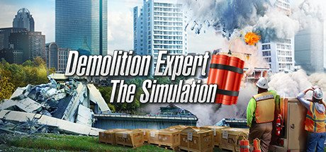 Demolition Expert - The Simulation