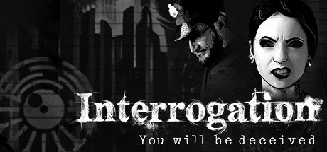 Interrogation: You will be deceived